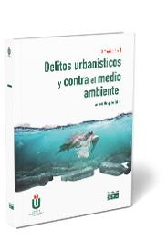 Delitos urbanisticos y contra el medio ambiente
