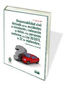 Responsabilidad civil derivada de los accidentes de circulación y valoración de daños a las personas conforme a la Ley 35/2015
