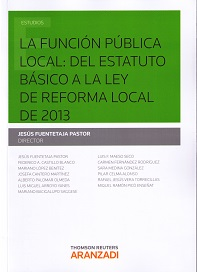 La Funcion publica local:  Del  Estatuto basico a la ley de Reforma local de 2013