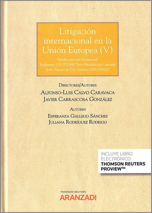 Litigación internacional en la Unión Europea V. Derecho concursal internacional