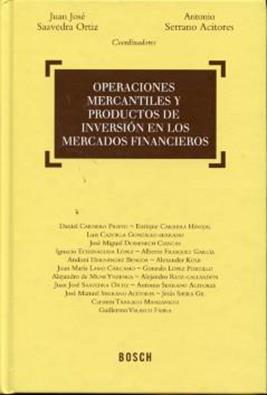 Operaciones mercantiles y productos de inversion en los mercados financieros