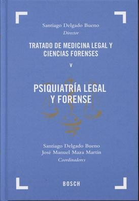 Tratado de Medicina Legal y Ciencias Forenses. Psiquiatria legal y forense. Tomo V