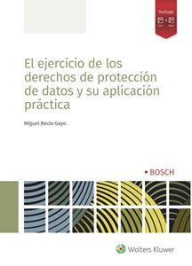 El ejercicio de los derechos de protección de datos y su aplicación práctica
