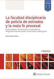 La facultad disciplinaria de polícia de estrados y la mala fe procesal