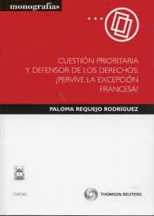 Cuestion prioritaria y defensor  de los  derechos: ¿pervive la excepcion francesa?.