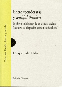 Entre tecnocratas y wishful thinkers