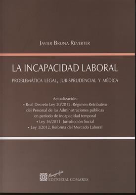 La incapacidad laboral. Problematica legal, jurisprudencial y médica