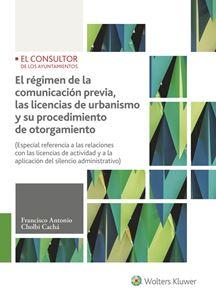 El regimen de la comunicacion previa, las licencias de urbanismo y su procedimiento de otorgamiento