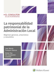 La responsabilidad patrimonial de la Administracion Local.Regimen general urbanistico y casuística