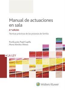 Manual de actuaciones en Sala: Tecnicas practicas de los procesos de familia