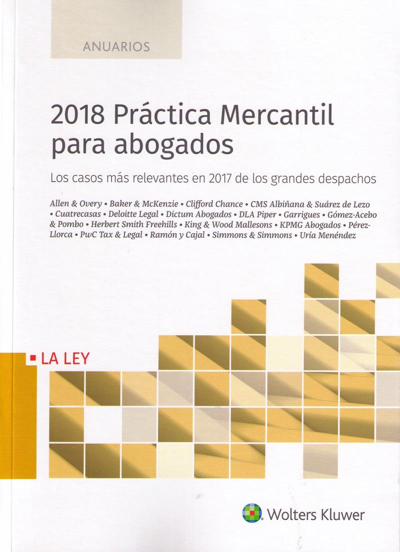 2018 práctica mercantil para abogados. Los casos más relevantes en 2017 de los grandes despacho