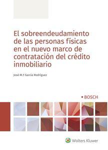 El sobreendeudamiento de las personas físicas en el nuevo marco de contratación del crédito inmobiliario