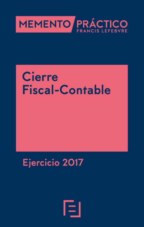Memento Practico Cierre Fiscal Contable. Ejercicio 2018