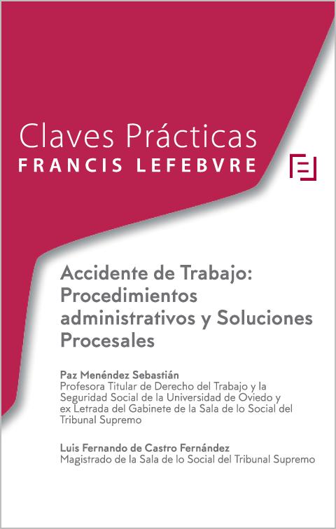 Claves Prácticas Accidente de Trabajo: Procedimientos administrativos y Soluciones Procesales