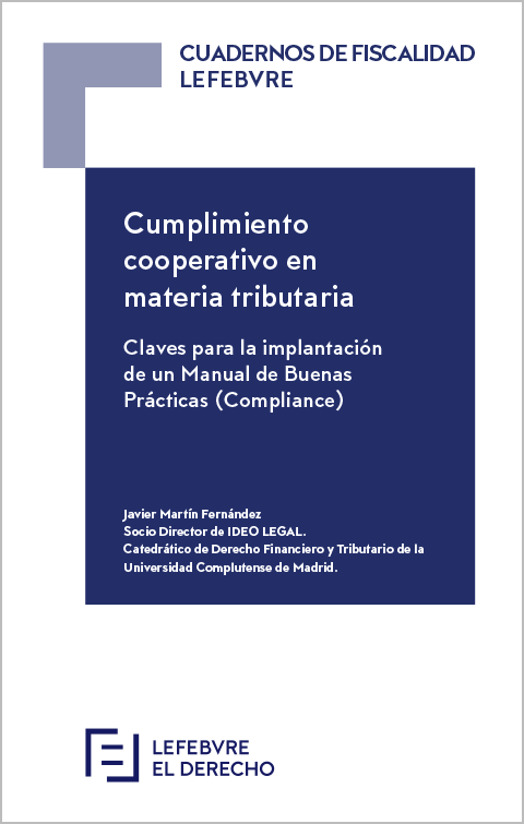 Cumplimiento cooperativo en materia tributaria. Claves para la implantación de un Manual de Buenas Prácticas (Compliance)