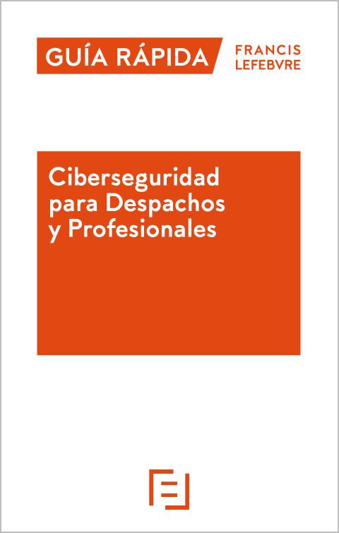 Guía Práctica Ciberseguridad para Despachos y Profesionales