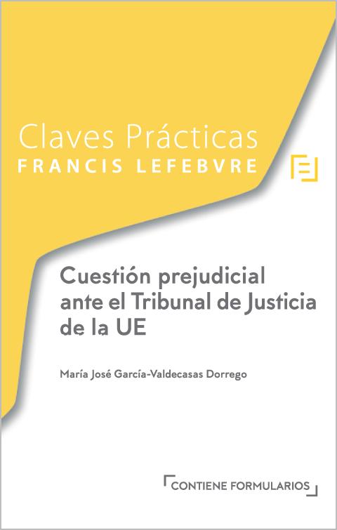 Claves Prácticas Cuestión prejudicial ante el Tribunal de Justicia de la UE