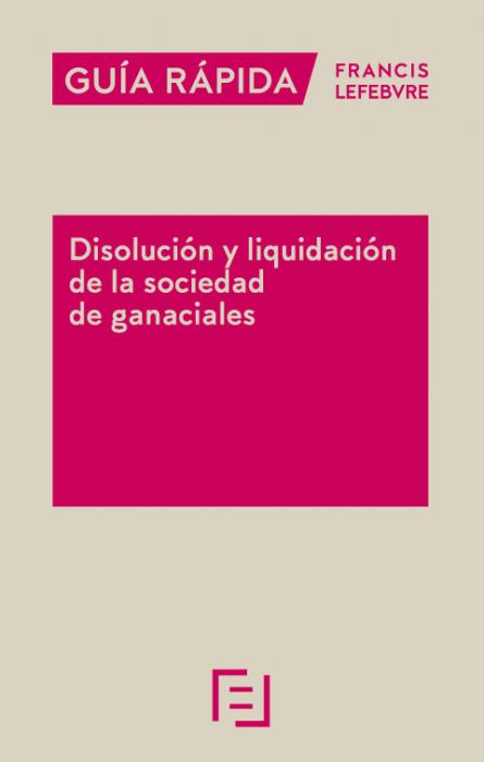 Guía rápida Disolución y liquidación de la sociedad de gananciales