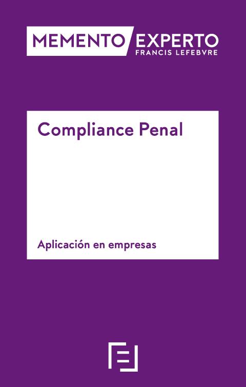Memento Experto Compliance Penal. Aplicación en empresas