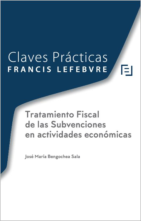 Claves Practicas. Tratamiento Fiscal Subvenciones en actividades economicas