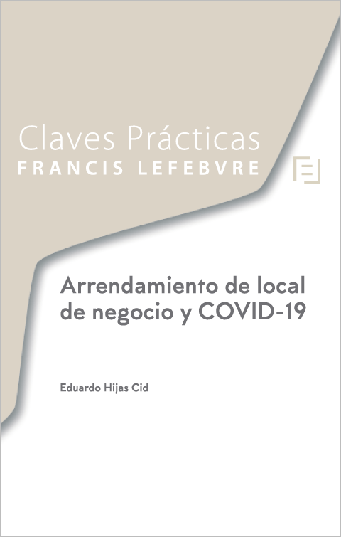 Claves Prácticas. Arrendamiento de local negocio y COVID-19