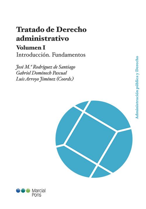 Tratado de derecho administrativo. Volumen I. Introducción.Fundamentos