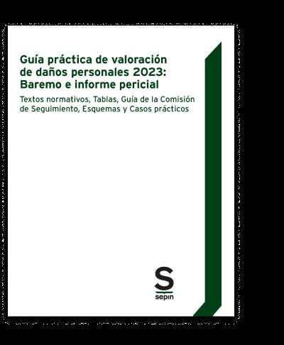 Guía práctica de valoración de daños personales 2019: Baremo e informe pericial