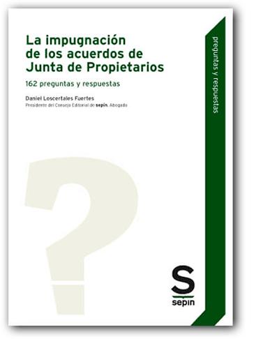 La impugnación de los acuerdos de Junta de Propietarios. 162 preguntas y respuestas