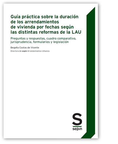 Guía práctica sobre la duración de los arrendamientos de vivienda por fechas según las distintas reformas de la LAU