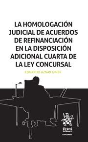 La Homologación Judicial de Acuerdos de Refinanciación en la Disposición Adicional Cuarta de la ley Concursal