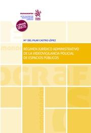 Régimen Jurídico Administrativo de la Videovigilancia Policial de Espacios Públicos