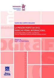 La Prisión Perpetua en el Derecho Penal Internacional