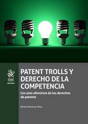 Patent Trolls y Derecho de la Competencia
