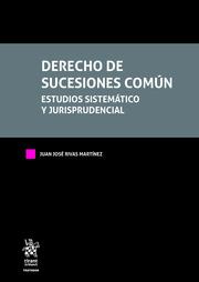 Derecho de Sucesiones Común. Estudios Sistemático y Jurisprudencial. Tres tomos