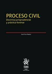 Proceso Civil. Doctrina jurisprudencial y practica forense